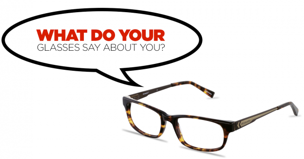 what do your glasses say about you