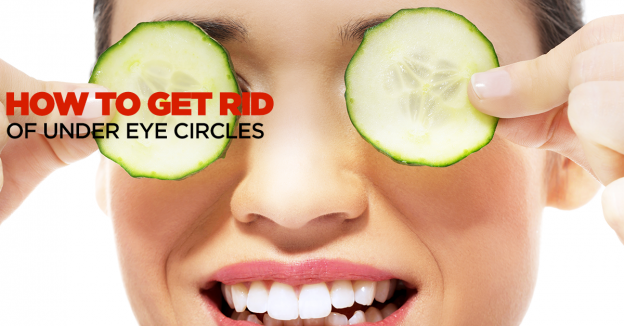 get rid of under eye circles